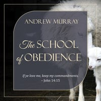 The School of Obedience - Andrew Murray