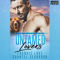 Untamed Lovers: Mountain Men of Bear Valley, Book 2 - Frankie Love,Chantel Seabrook