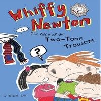 Whiffy Newton in the Riddle of the Two-Tone Trousers (Whiffy Newton #2) - Rebecca Lim