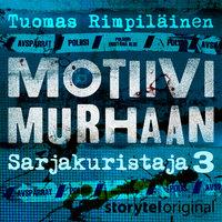 Motiivi murhaan - K1O3: Sarjakuristaja 3/3 - Tuomas Rimpiläinen