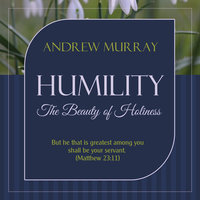 Humility - The Beauty of Holiness - Andrew Murray
