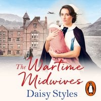 The Wartime Midwives - Daisy Styles