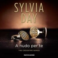 A nudo per te - Sylvia Day