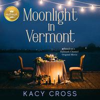 Moonlight in Vermont - Kacy Cross