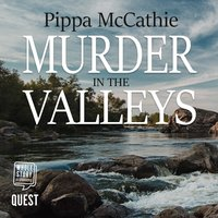 Murder in the Valleys - Pippa McCathie