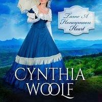 Tame A Honeymoon Heart - Cynthia Woolf