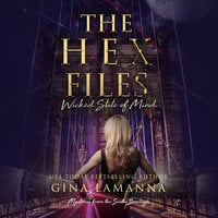 The Hex Files: Wicked State of Mind - Gina LaManna