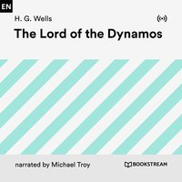 The Lord of the Dynamos - H.G. Wells