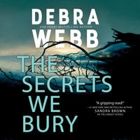 The Secrets We Bury - Debra Webb