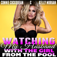 Watching My Husband With The Girl From The Pool: Cuckqueans 3 (Threesome Erotica Lesbian Erotica BDSM Erotica Cuckquean Erotica Voyeur Erotica) - Connie Cuckquean