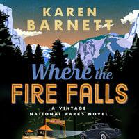 Where the Fire Falls - Karen Barnett