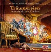 Träumereien an französischen Kaminen - Richard von Volkmann-Leander