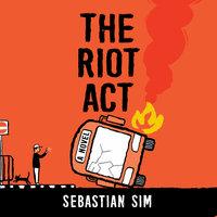 The Riot Act - Sebastian Sim