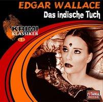 Krimi Klassiker - Folge 1: Das indische Tuch - Edgar Wallace