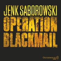 Solveigh Lang - Band 1: Operation Blackmail - Jenk Saborowski