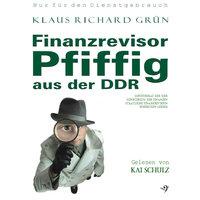 Finanzrevisor Pfiffig aus der DDR - Klaus Richard Grün