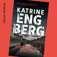Krokotiilinvartija - Katrine Engberg