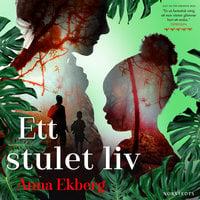 Ett stulet liv - Anna Ekberg