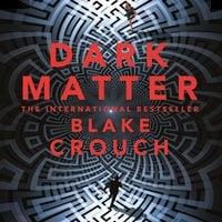 Dark Matter - Blake Crouch