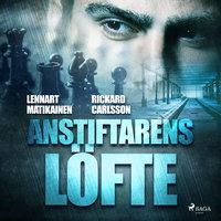 Anstiftarens löfte - Lennart Matikainen, Rickard Carlsson