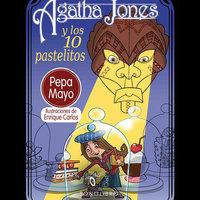 Agatha Jones y los 10 pastelitos - Pepa Mayo