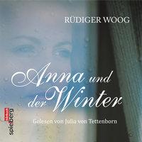 Anna und der Winter - Rüdiger Woog