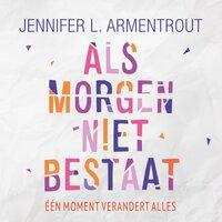 Als morgen niet bestaat - Jennifer L. Armentrout