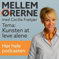 Mellem ørerne 3 – Kunsten at leve alene - Cecilie Frøkjær