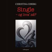 Single - og hvad så? - Christina Eiberg
