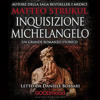 Inquisizione Michelangelo - Matteo Strukul