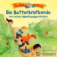 Die Butterbrotbande und weitere Abenteuergeschichten - Margit Auer
