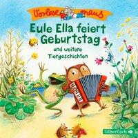 Eule Ella feiert Geburtstag und weitere Tiergeschichten - Sven Leberer