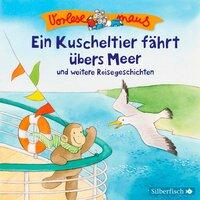 Ein Kuscheltier fährt übers Meer und weitere Reisegeschichten - Luise Holthausen