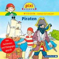 Pixi Wissen: Piraten - Anke Riedel, Cordula Thörner, Imke Rudel