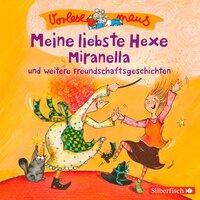 Meine liebste Hexe Miranella und weitere Freundschaftsgeschichten - Julia Breitenöder