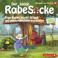 Der kleine Rabe Socke - Folge 4: Frau Dachs macht Urlaub, Ein Tanzkleid für Frau Dachs, Rette sich, wer kann! - Katja Grübel, Jan Strathmann