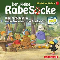 Der kleine Rabe Socke - Folge 11: Meisterdetektive, Der Pechvolgel, Frau Dachs hat Geburtstag - Katja Grübel, Jan Strathmann