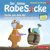 Der kleine Rabe Socke - Folge 12: Socke aus dem All, Der Hypnotiseur, Streithähne - Katja Grübel, Jan Strathmann