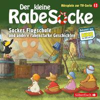 Der kleine Rabe Socke - Folge 13: Sockes Flugschule, Die Waldhochzeit, Der Riesenschreck - Katja Grübel, Jan Strathmann
