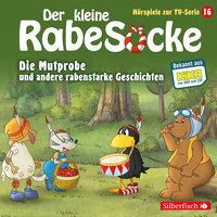 Der kleine Rabe Socke - Folge 16: Die Mutprobe, Ein echter Krimi, Der geteilte Wald - Katja Grübel, Jan Strathmann