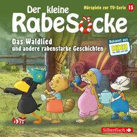 Der kleine Rabe Socke - Folge 15: Das Waldlied, Allerbeste Freunde, Die Geburtstagsretter - Katja Grübel, Jan Strathmann