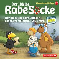 Der kleine Rabe Socke - Folge 17: Der Onkel aus der Südsee, Der große Streichewettbewerb, Rollentausch, Der Schatzkistentag - Katja Grübel, Jan Strathmann