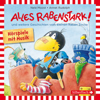 Kleiner Rabe Socke: Alles rabenstark!, Alles aufgeräumt!, Alles kaputt! - Nele Moost, Annet Rudolph