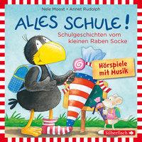 Kleiner Rabe Socke: Alles Schule! - Nele Moost, Annet Rudolph