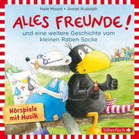 Kleiner Rabe Socke: Alles Freunde! - Nele Moost, Annet Rudolph