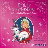 Polly Schlottermotz: Juchee - Weihnachten im Schnee! - Lucy Astner