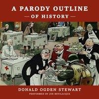A Parody Outline of History - Donald Ogden Stewart