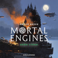 Mortal Engines 3: Grön storm - Philip Reeve