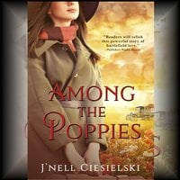Among the Poppies - J'nell Ciesielski