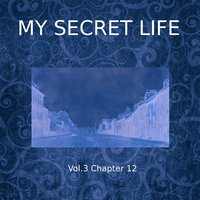 My Secret Life, Vol. 3 Chapter 12 - Dominic Crawford Collins